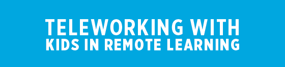 Remote learning and Teleworking